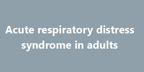 acute-respiratory-distress-syndrome-adults